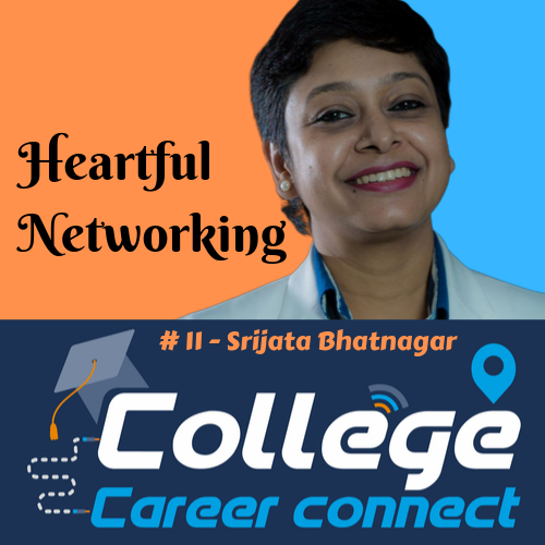 #11. Heartful Networking -Srijata Bhatnagar