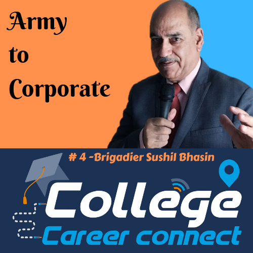 #4. Army To Corporate - Brigadier Sushil Bhasin