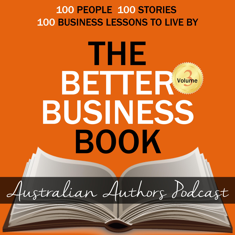 The Australian Better Business Authors | Listen via Stitcher for