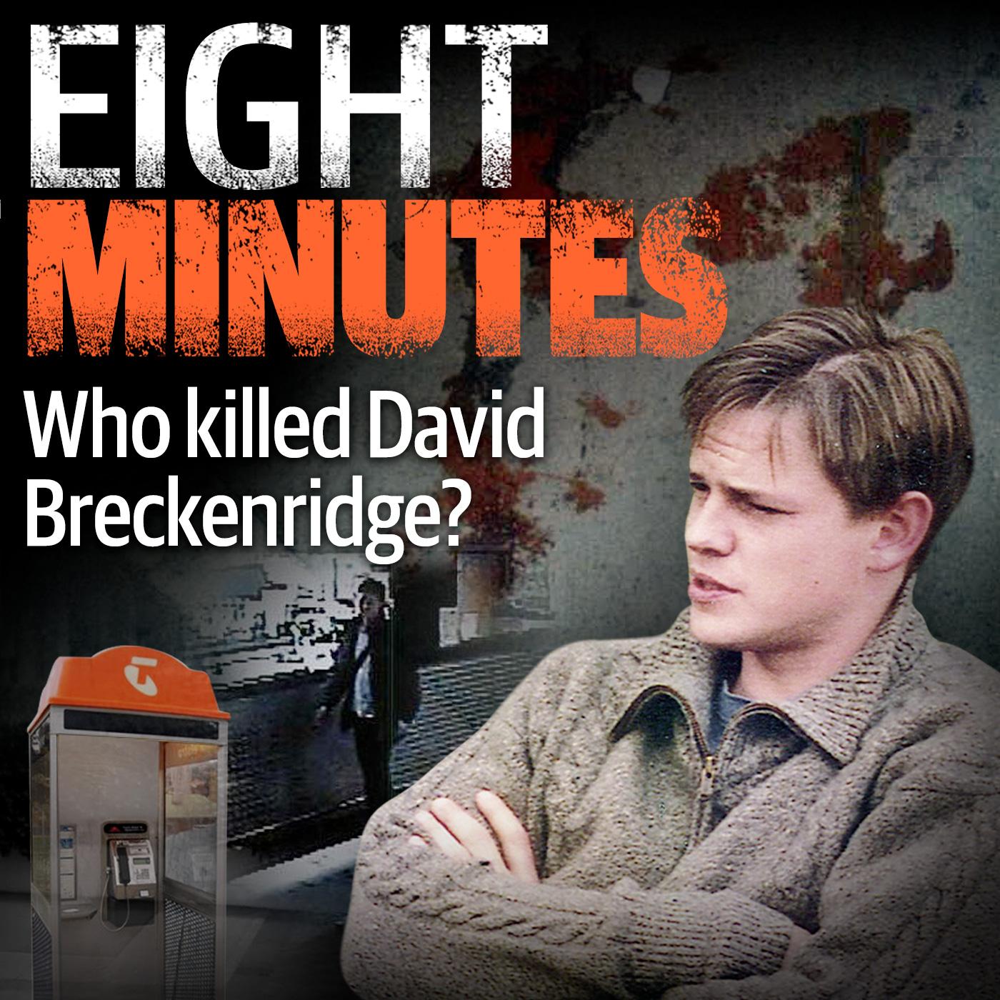 Eight Minutes - Who Killed David Breckenridge? Podcast