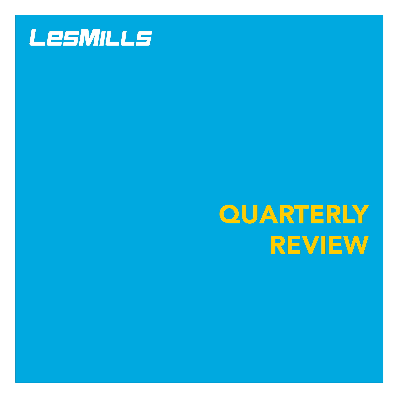 Les Mills Quarterly Review   Podbay