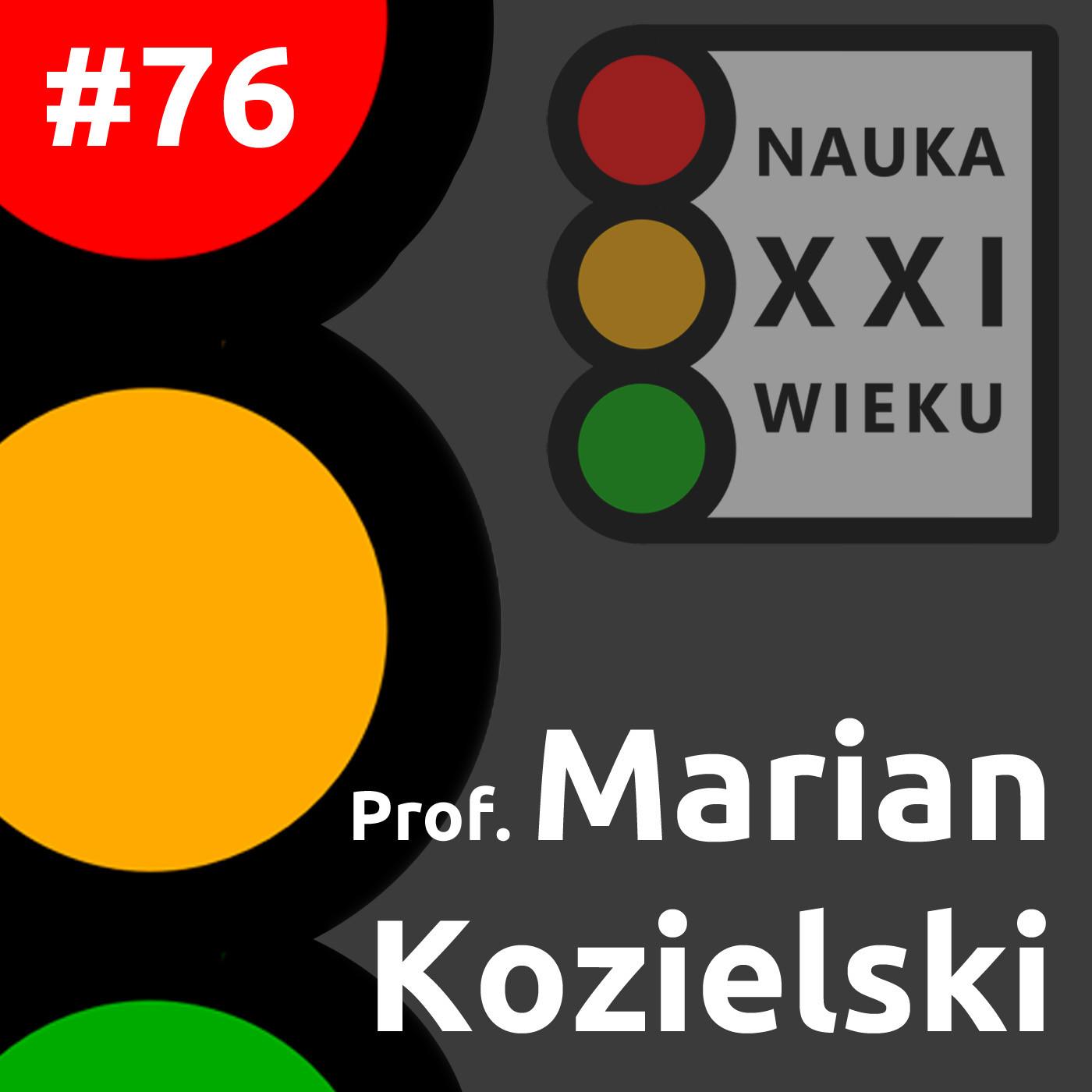 #76 - Prof. Marian Kozielski