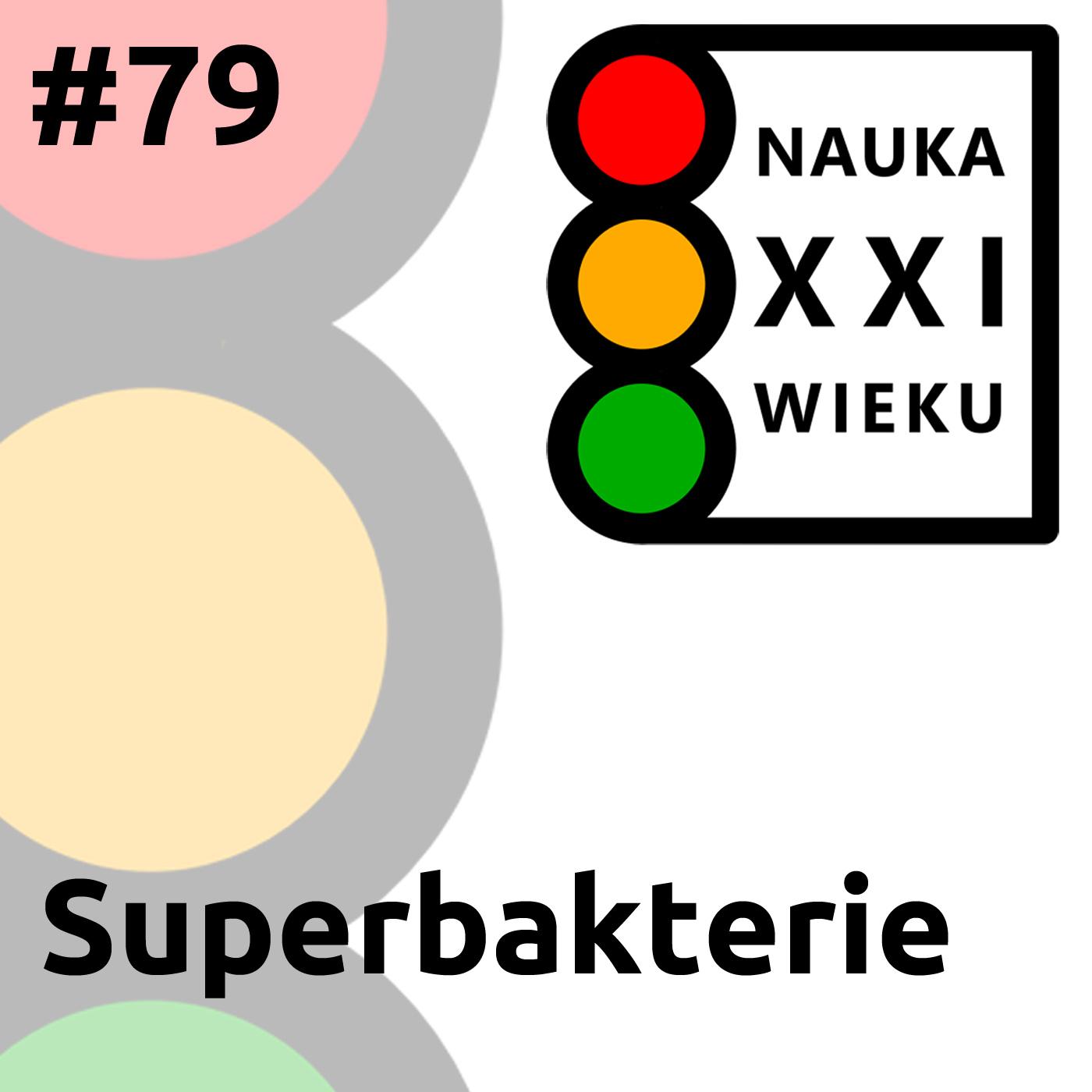#79 - Superbakterie