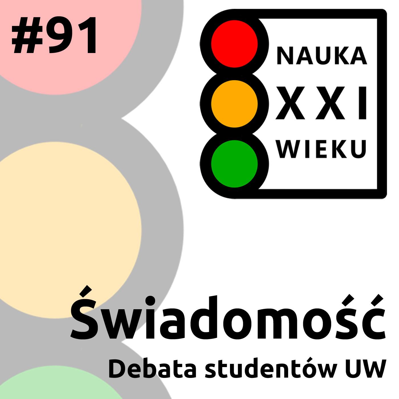 #91 - Świadomość, debata studentów UW