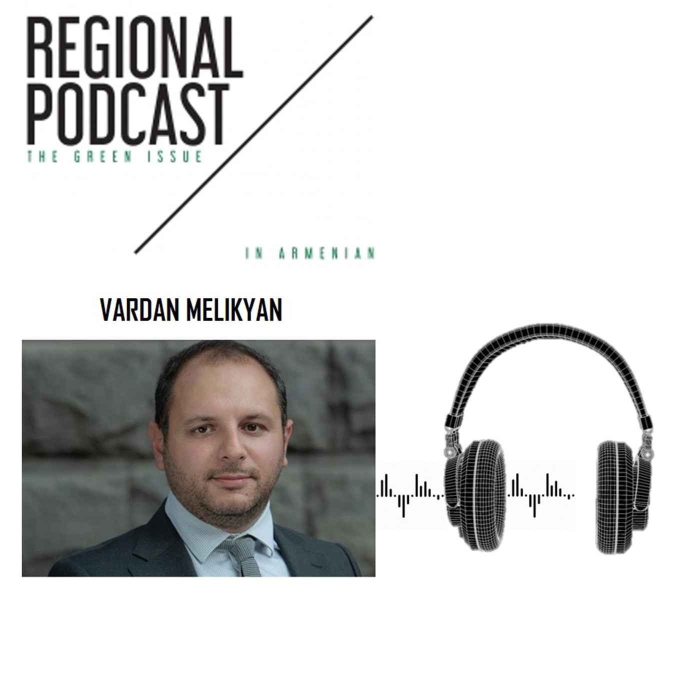 [հայերեն] Regional Podcast - The Green Issue / Vardan Melikyan